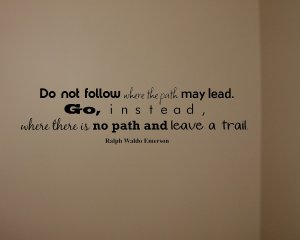 Go-Where-There-is-No-Path-and-Leave-a-Trail-Emerson-Quote