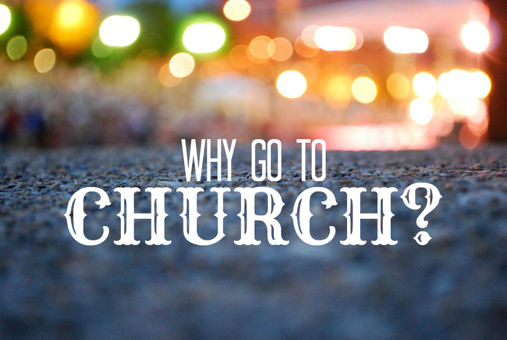 https://thedailyrace.files.wordpress.com/2014/10/why-go-to-church.jpg