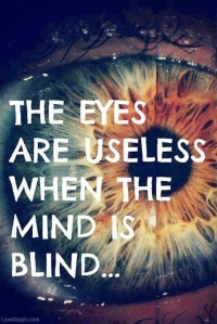 17180-The-Eyes-Are-Useless-When-The-Mind-Is-Blind
