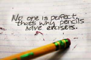 no-one-is-perfect-that-why-pencils-have-erasers